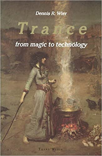 1 Magic & Trance Technology, by Dennis R. Wier
